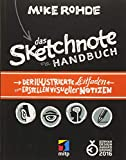 Das Sketchnote Handbuch: Der illustrierte Leitfaden zum Erstellen visueller Notizen (mitp Kreativ)
