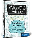 Sketchnotes kann jeder: Visuelle Notizen leicht gemacht – Für Einsteiger und Fortgeschrittene; Graphic Recording für...
